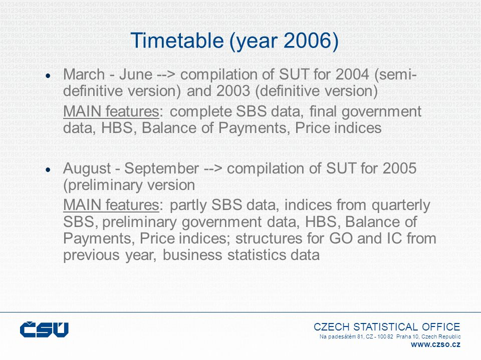 Timetable (year 2006) March - June --> compilation of SUT for 2004 (semi-definitive version) and 2003 (definitive version)