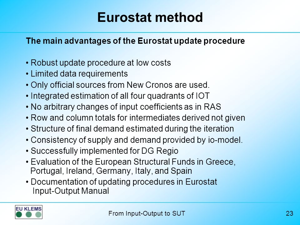 Eurostat method The main advantages of the Eurostat update procedure