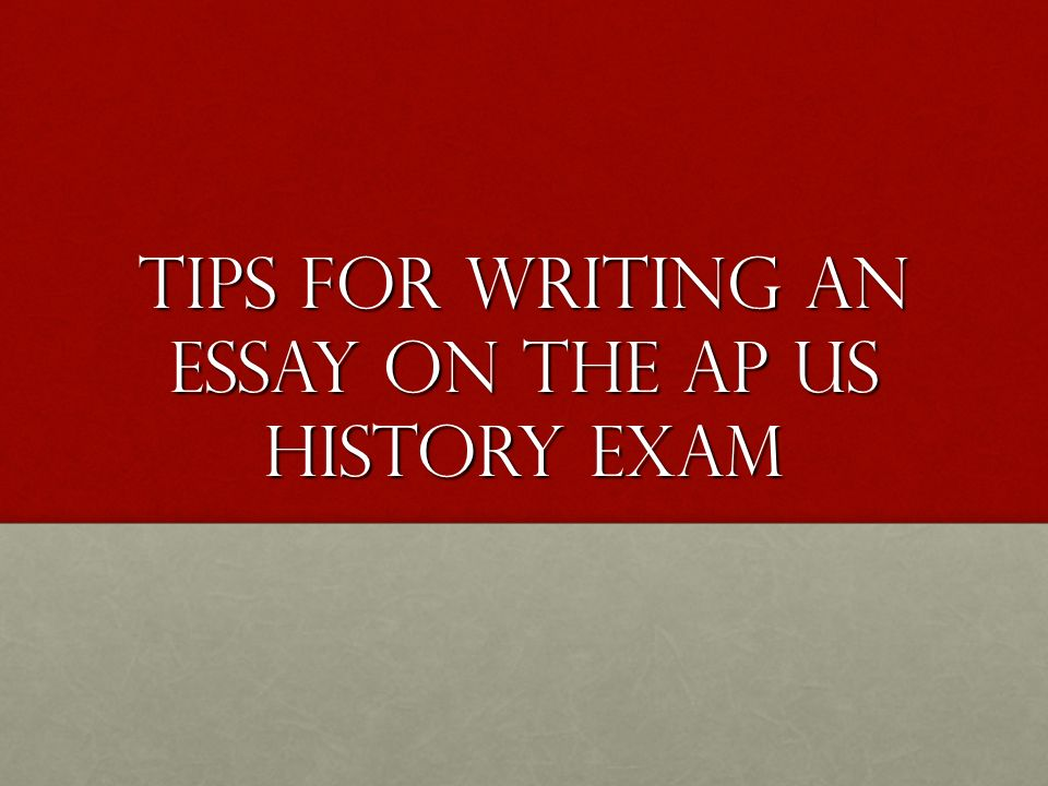 tips for writing an essay on the ap us history exam ppt video  1 tips for writing an essay on the ap us history exam