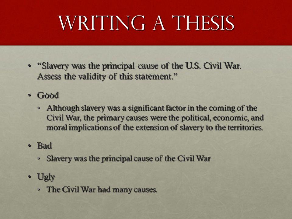 american civil war thesis statement So the essay has to be about the role of the federal government during the american civil war my thesis is basically that the federal government's role during.