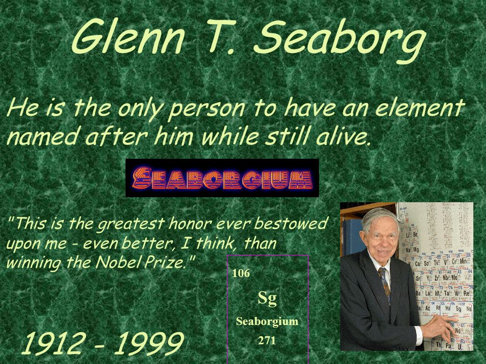 "Periodic Table glenn seaborg contributions to the modern periodic table : Ch. 5 ""The Periodic Table"" - ppt video online download"