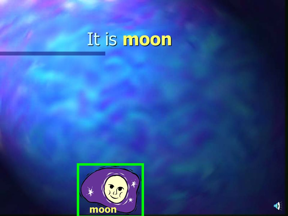 It is moon moon
