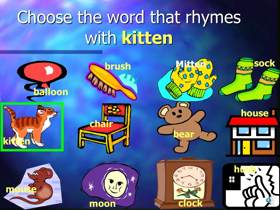 Choose the word that rhymes with kitten