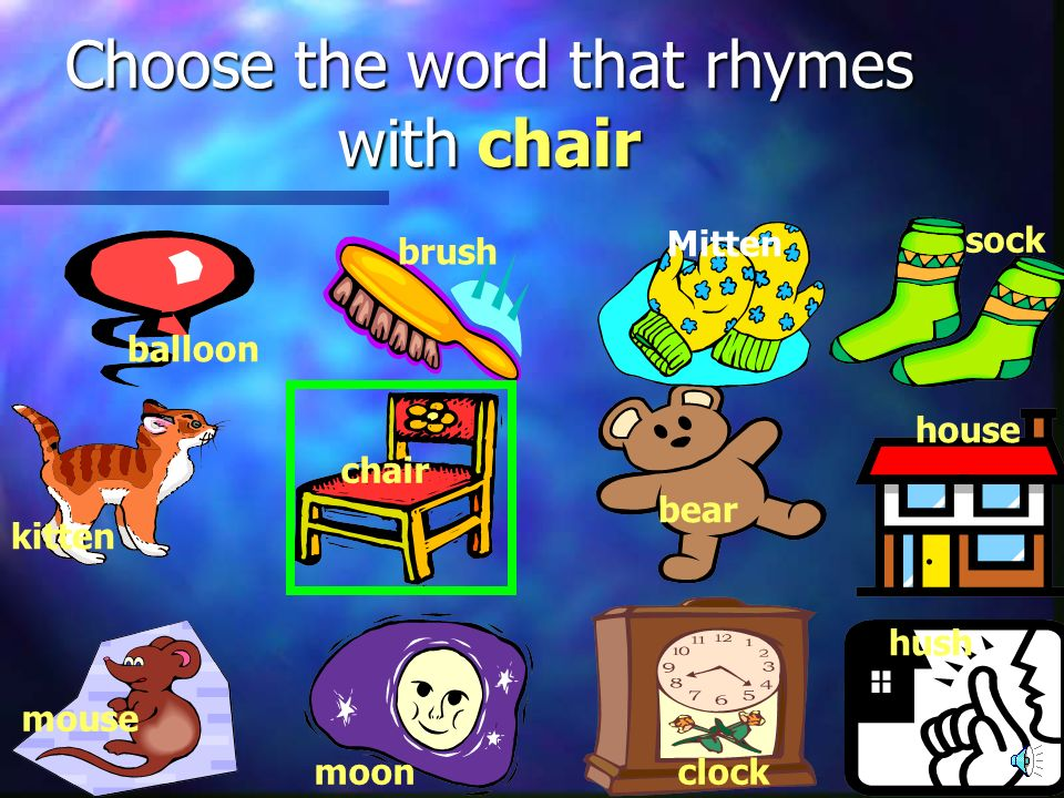 Choose the word that rhymes with chair