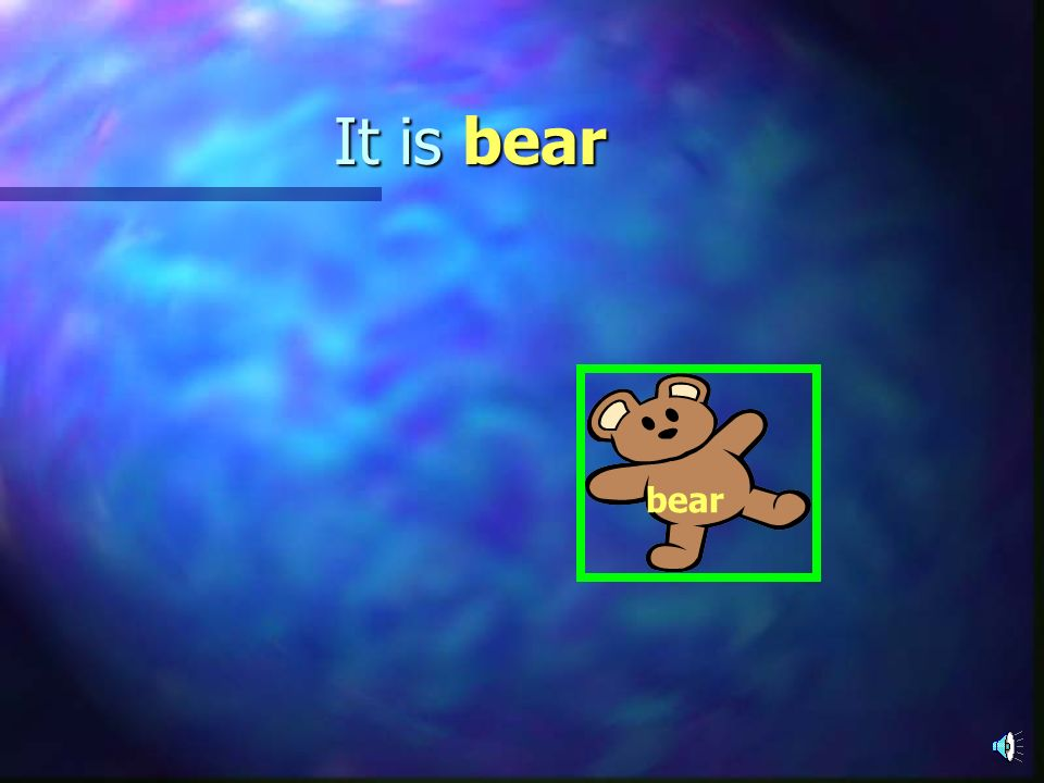 It is bear bear