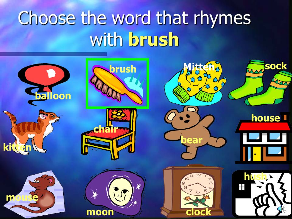 Choose the word that rhymes with brush