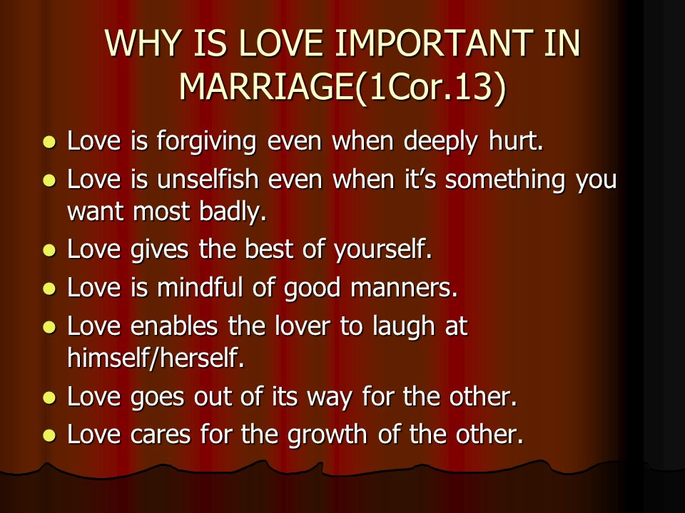 why is marriage the most important Besides love, marriage is a place where laundry and groceries and childcare get done in order to elevate what could feel like drudgery to something pleasant, maybe even fun, there's got to be a.