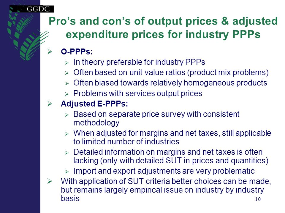Pro's and con's of output prices & adjusted expenditure prices for industry PPPs