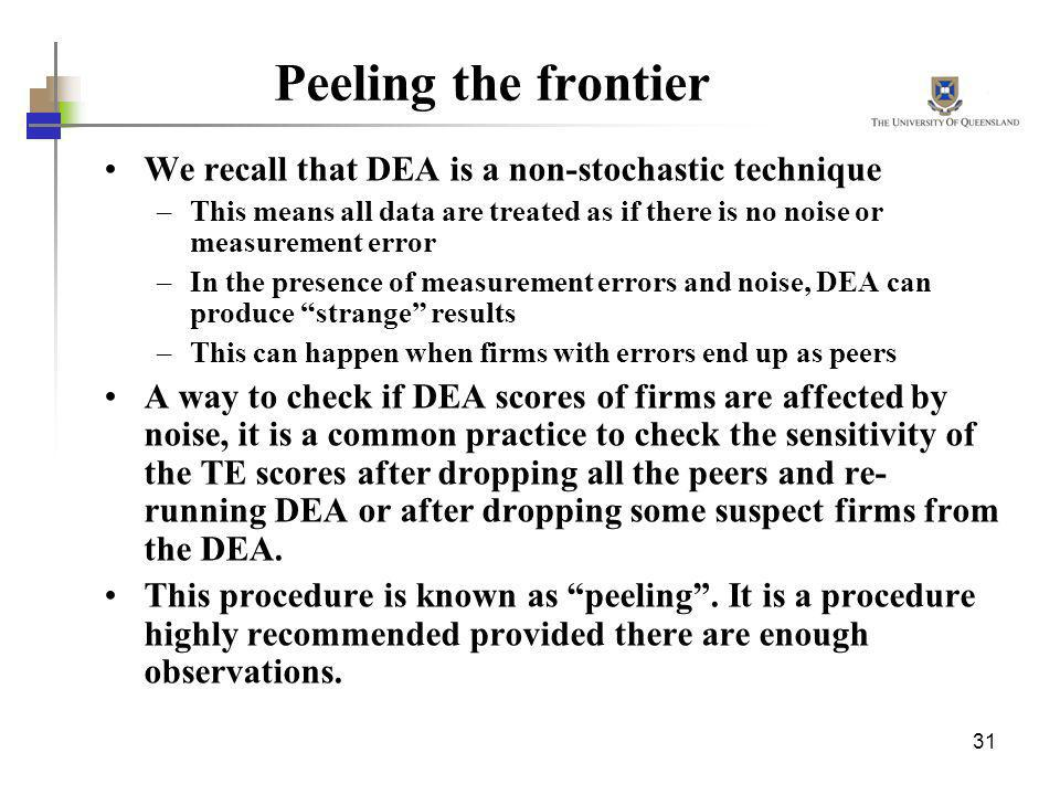 Peeling the frontier We recall that DEA is a non-stochastic technique