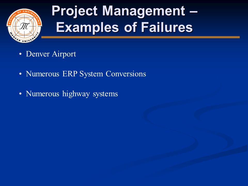 project failure examples The worse the politics, the more likely the failure  california has paid sap $50  million for its work on the project, but it's not clear how much.
