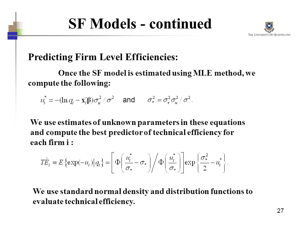 SF Models - continued Predicting Firm Level Efficiencies:
