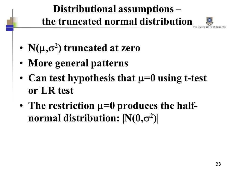 Distributional assumptions – the truncated normal distribution