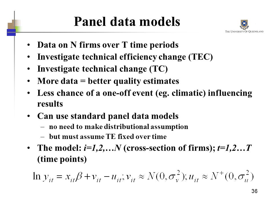 Panel data models Data on N firms over T time periods
