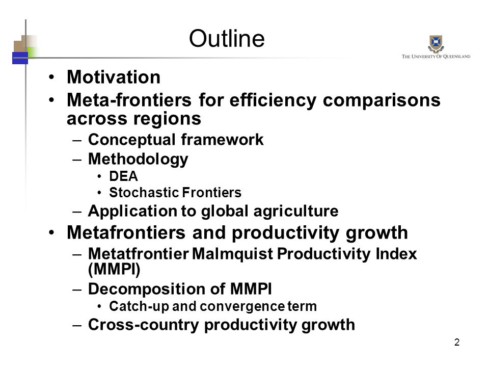 Outline Motivation. Meta-frontiers for efficiency comparisons across regions. Conceptual framework.