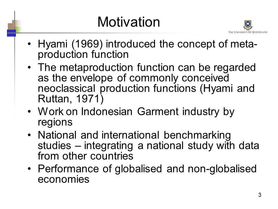 Motivation Hyami (1969) introduced the concept of meta-production function.