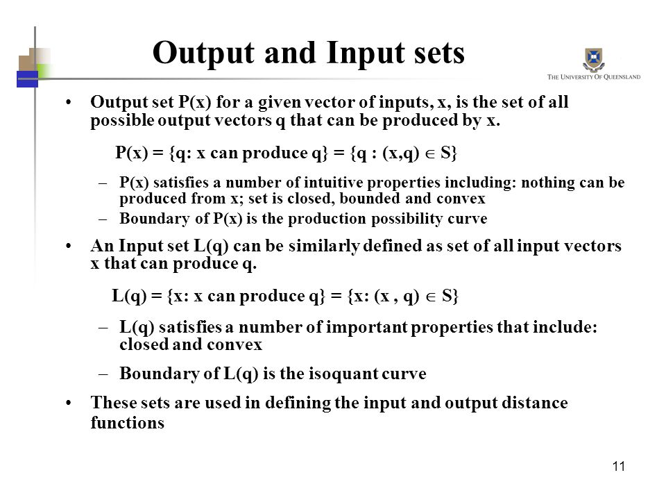 Output and Input sets P(x) = {q: x can produce q} = {q : (x,q)  S}