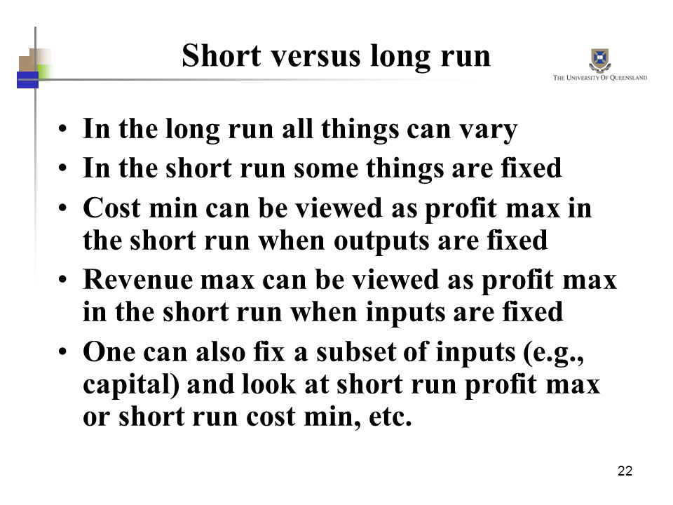 Short versus long run In the long run all things can vary