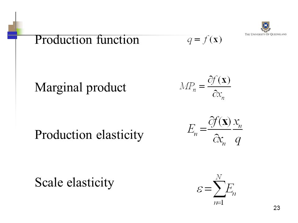 Production function Marginal product Production elasticity Scale elasticity