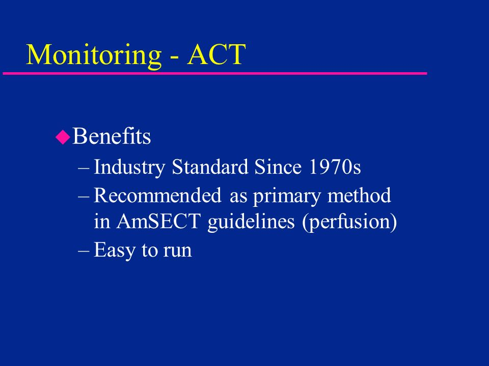 Monitoring - ACT Benefits Industry Standard Since 1970s