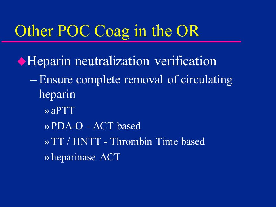 Other POC Coag in the OR Heparin neutralization verification