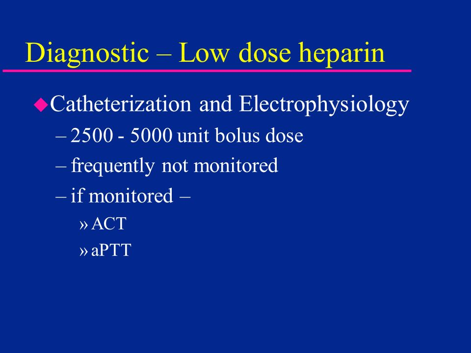 Diagnostic – Low dose heparin