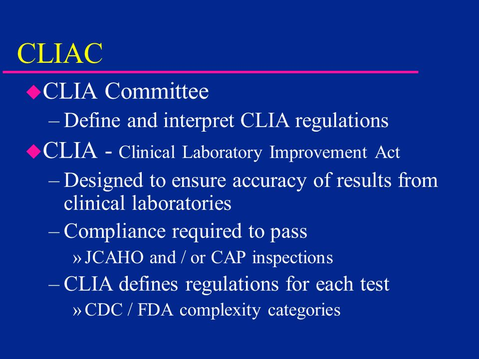 CLIAC CLIA Committee CLIA - Clinical Laboratory Improvement Act