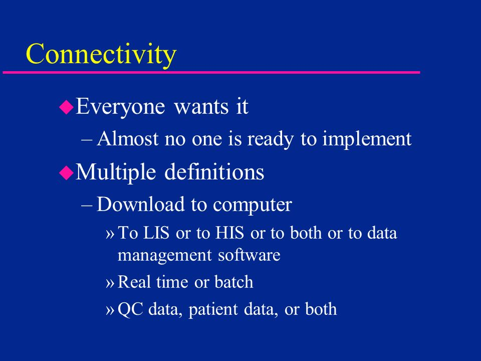 Connectivity Everyone wants it Multiple definitions