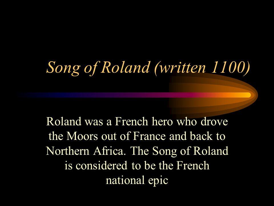 Song of Roland (written 1100)