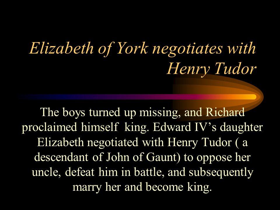 Elizabeth of York negotiates with Henry Tudor