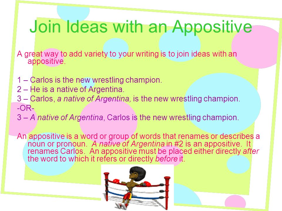 Join Ideas with an Appositive