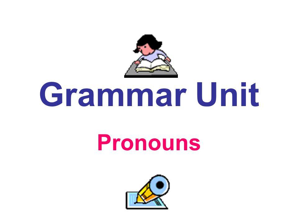 Grammar Unit Pronouns