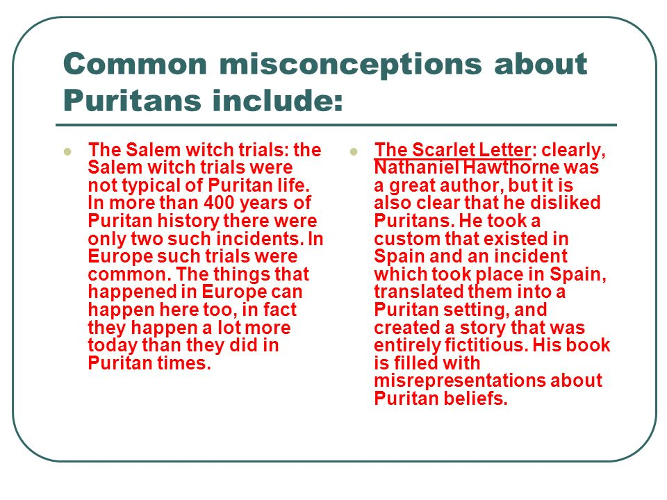 Common misconceptions about Puritans include: