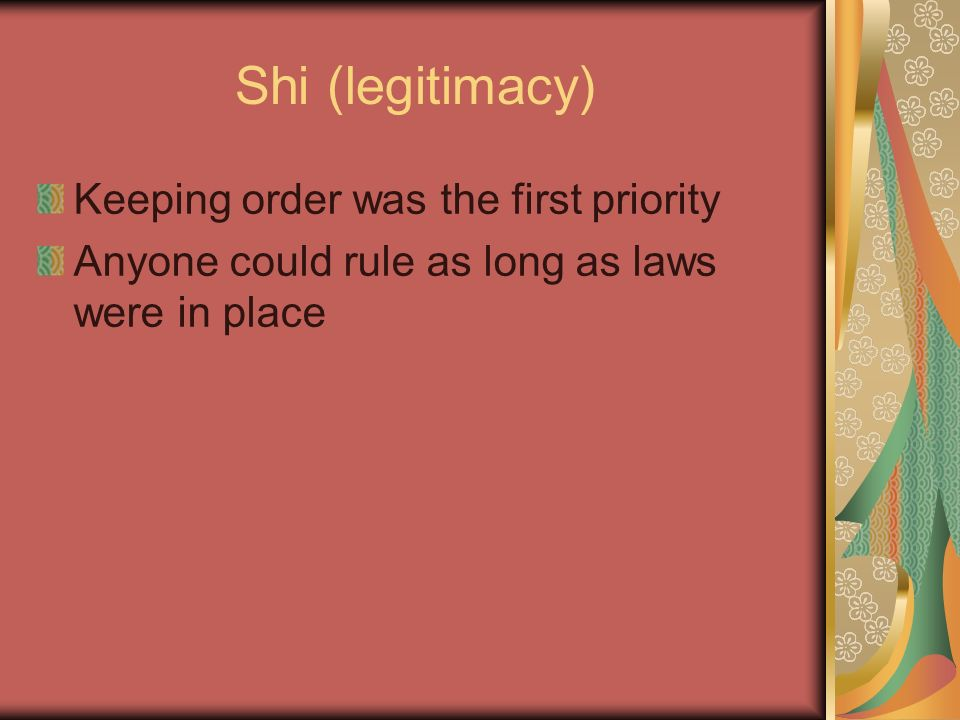 Shi (legitimacy) Keeping order was the first priority