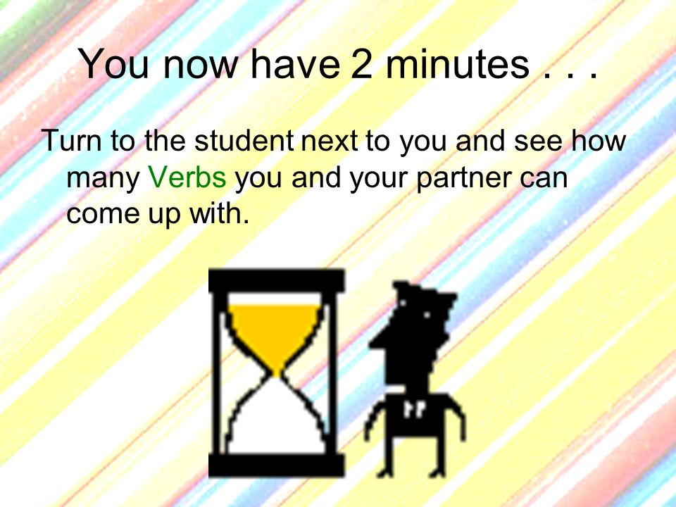 You now have 2 minutes .