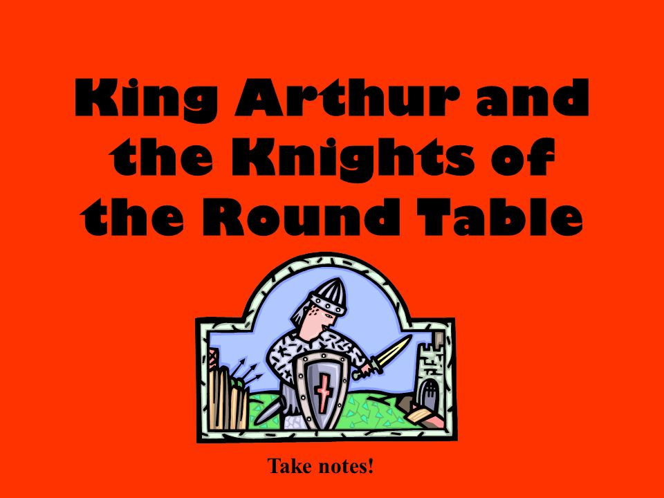 a look at the legends of king arthur of britain and his knights of the round table Legend of king arthur 'is not a british tale and was stolen from the french' the legend of king arthur and the knights of the round table was in fact stolen from the french, new research has claimed.