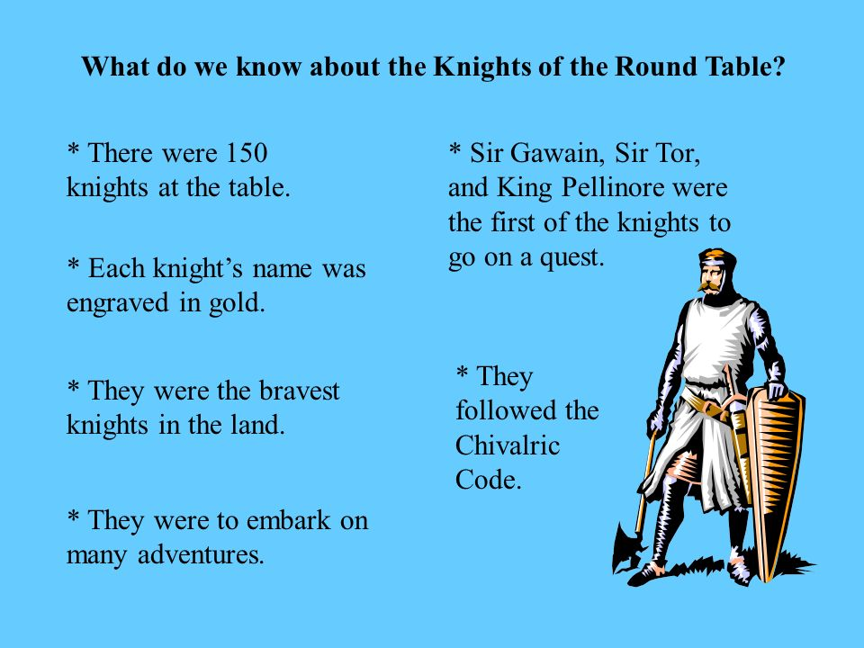 What do we know about the Knights of the Round Table