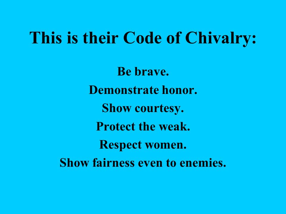 This is their Code of Chivalry: