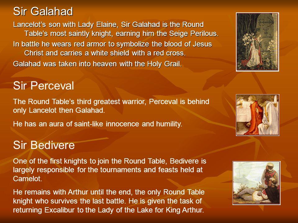 Sir Galahad Sir Perceval Sir Bedivere