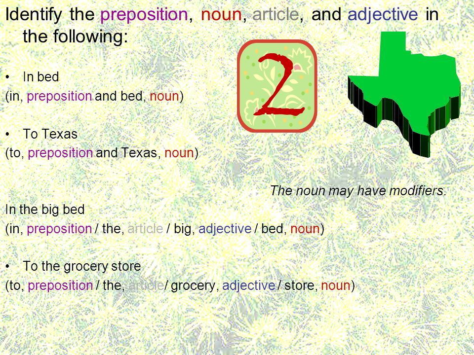 Identify the preposition, noun, article, and adjective in the following: