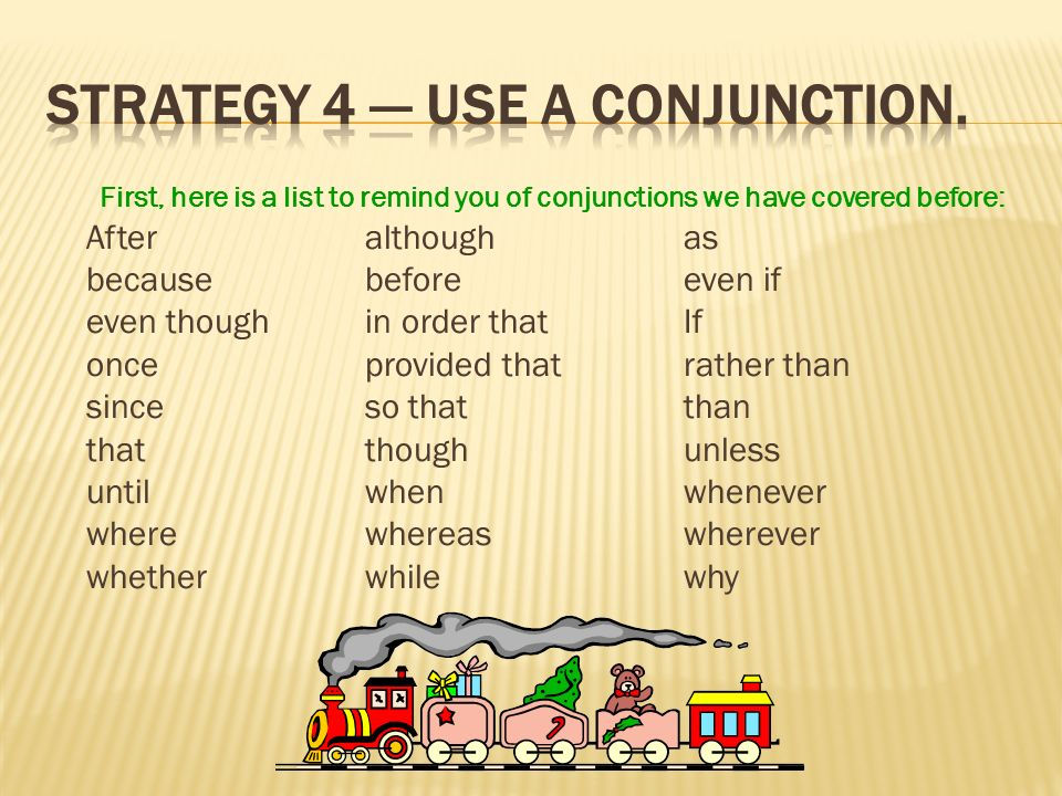 Strategy 4 — Use a conjunction.