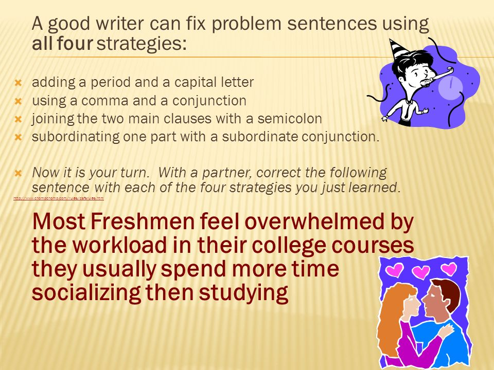 A good writer can fix problem sentences using all four strategies:
