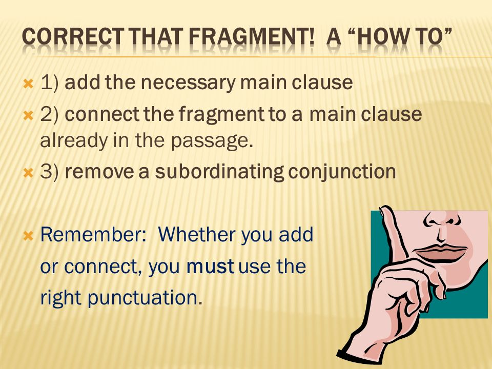 correct that fragment! A how to