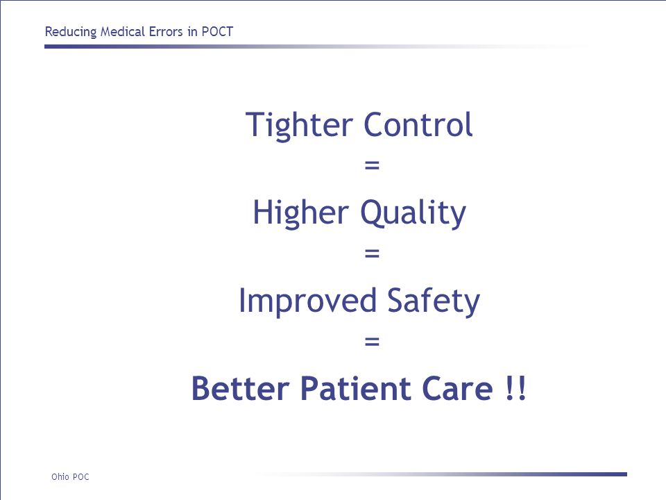 Tighter Control = Higher Quality = Improved Safety = Better Patient Care !!