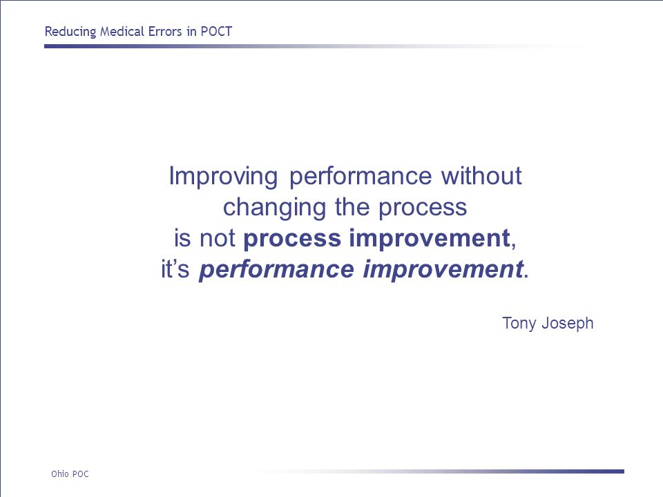 Improving performance without changing the process