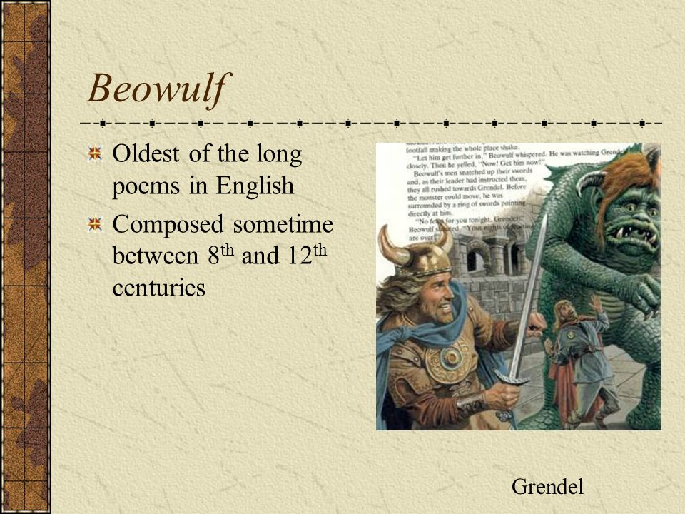 Beowulf Oldest of the long poems in English