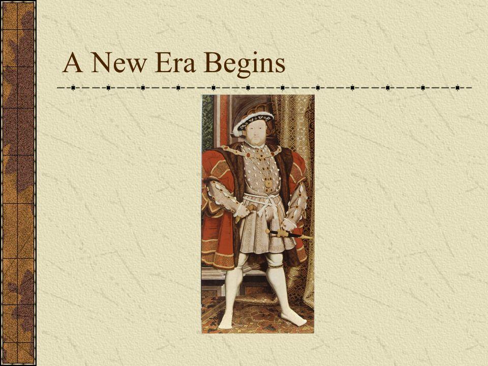 A New Era Begins Henry VIII