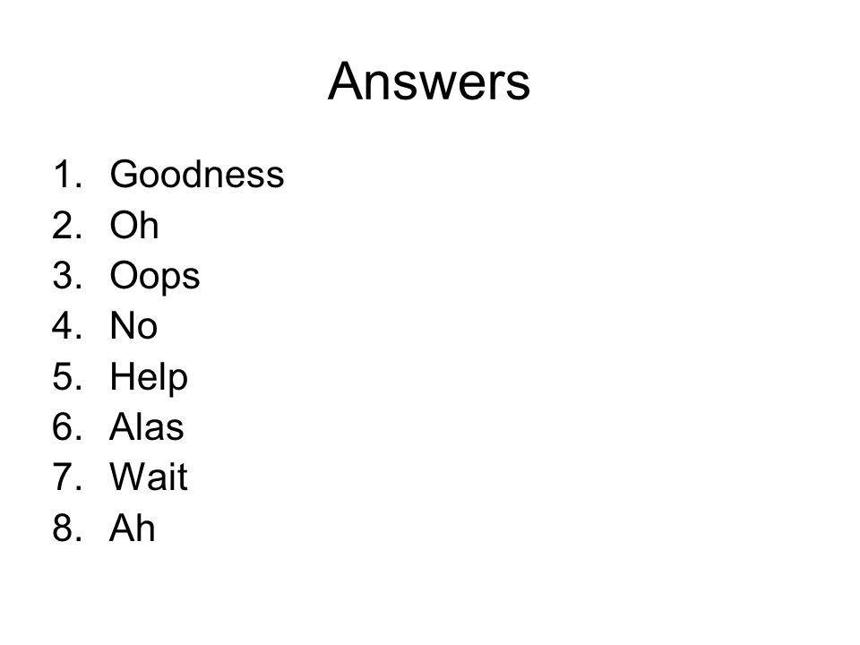 Answers Goodness Oh Oops No Help Alas Wait Ah