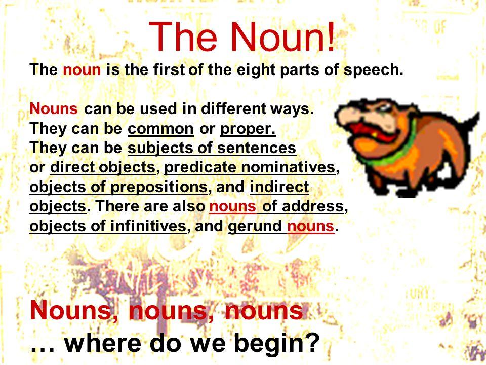 The Noun! Nouns, nouns, nouns … where do we begin