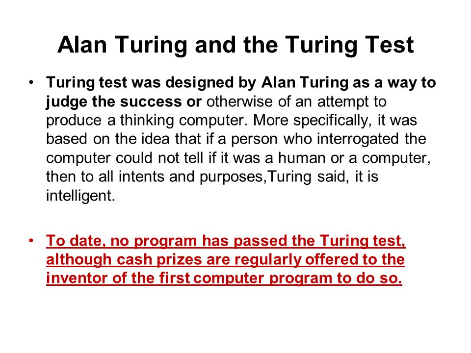 the intelligence of computers the turing test A robot's intelligence isn't necessarily defined by whether it can fake being human—self-driving cars or programs that can mimic sounds based on images might not pass the turing test, but.