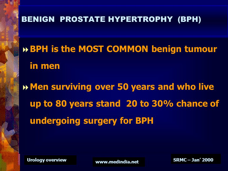 BENIGN PROSTATE HYPERTROPHY (BPH)